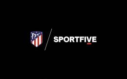 共攀新高峰!SPORTFIVE助力馬德里競技開拓國際市場